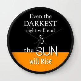 Even The Darkest Night Wall Clock