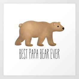 Best Papa Bear Ever Art Print