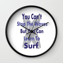 You Cant Stop the Waves But you can Learn To Surf - - Cool Vintage Surfer Gift Present Wall Clock