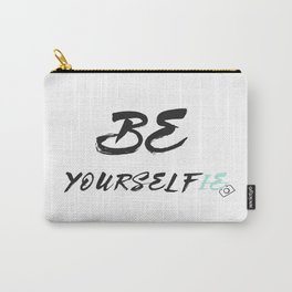 Be yourself(ie) Carry-All Pouch