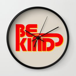 BE KIND - bright typography Wall Clock