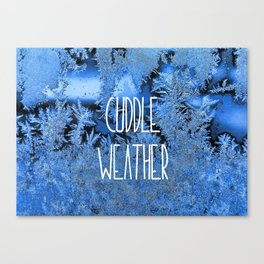 Cuddle Weather Canvas Print