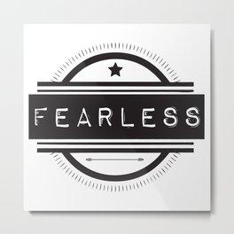 #Fearless Metal Print