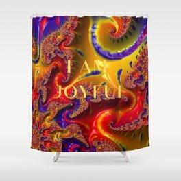 I Am Joyful Shower Curtain