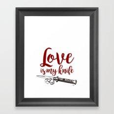 LOVE is my KNIFE Framed Art Print
