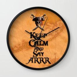 Keep Calm And Say ARRR Wall Clock