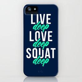 Live Deep Love Deep Squat Deep iPhone Case