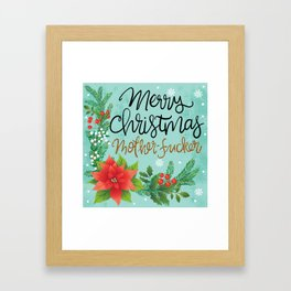 Pretty Sweary Holidays: Merry Christmas Mf'er Framed Art Print