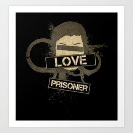 Prisoner of Love Art Print