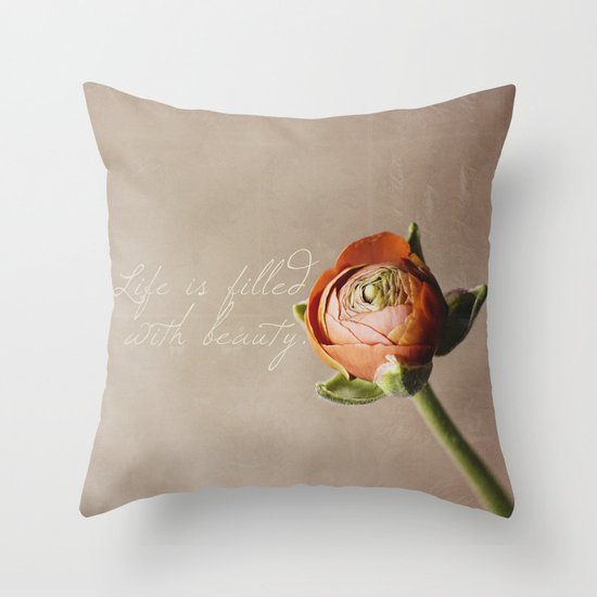 """""""Life is filled with beauty."""" Throw Pillow"""
