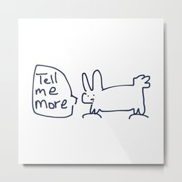 Tell Me More RABBITS TALKING Metal Print