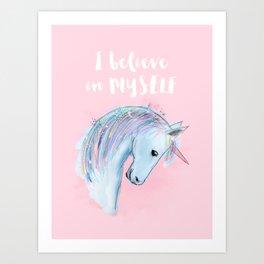 I believe in MYSELF Art Print