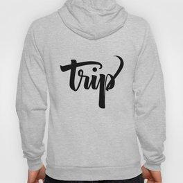 Trip! Hoody