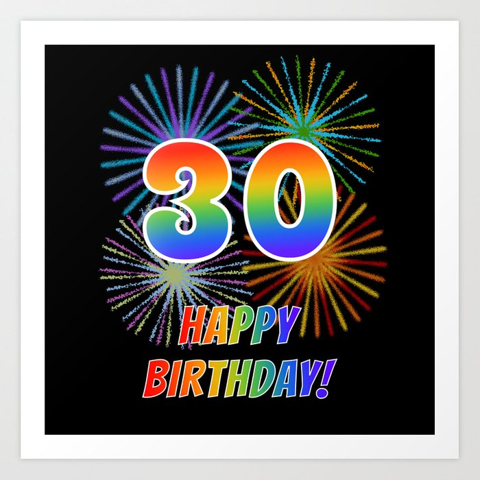 "30th Birthday ""30"" & ""HAPPY BIRTHDAY!"" W/ Rainbow Spectrum"