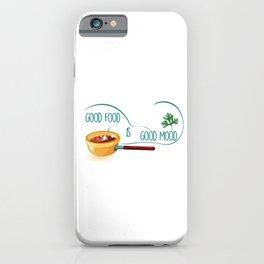 Good Food Is Good Mood, I Love Food iPhone Case