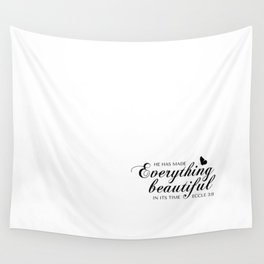 Eccle 3:11 He has made everything beautiful in its time.Christian Bible Verse Wall Tapestry