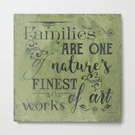 Families... Metal Print