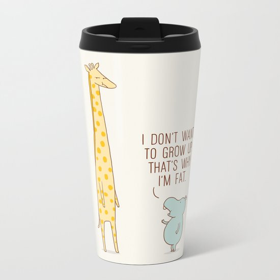 I don't want to grow up Metal Travel Mug