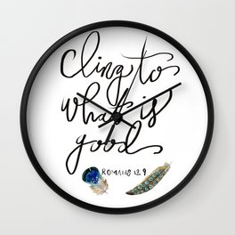 Cling to what is good Wall Clock