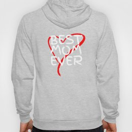 Best Mom Ever Cute Mothers Day Gift T-Shirt Hoody
