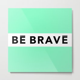 BE BRAVE Summer COLLECTION Mint Metal Print