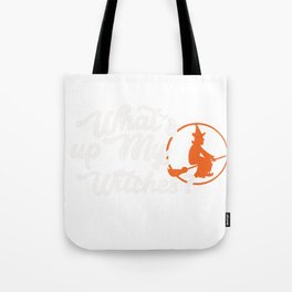 What'S Up My Witches Cool Halloween Broomstick Shirt Tote Bag