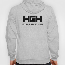 Haters Gonna Hate Design #1 Hoody