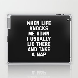 Life Knocks Me Down Funny Quote Laptop & iPad Skin