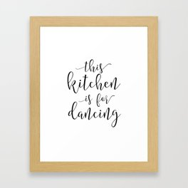 PRINTABLE Art, This Kitchen Is For Dancing, Funny Print,Gift For Husband, Kitchen Signs,Kitchen Deco Framed Art Print