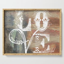 Love is beautiful Serving Tray
