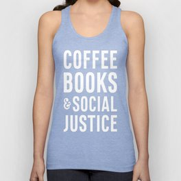 COFFEE BOOKS & SOCIAL JUSTICE T-SHIRT Unisex Tank Top