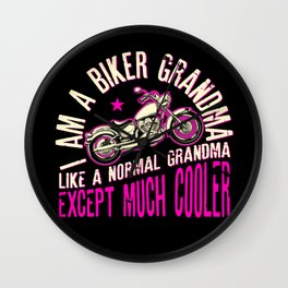 I Am A Biker Grandma Like A Normal Grandma Except Much Cooler Wall Clock
