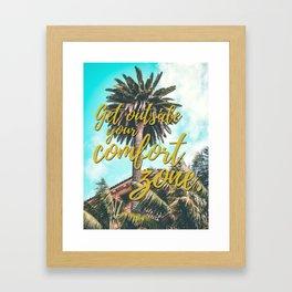 Get Outside Your Comfort Zone Framed Art Print