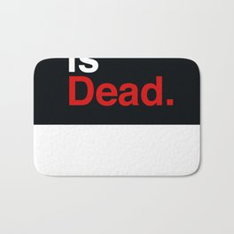 Print is Dead Bath Mat