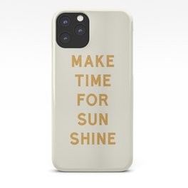 Make Time For Sunshine iPhone Case