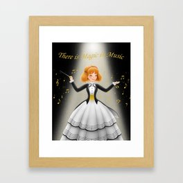 There is Magic in Music Framed Art Print