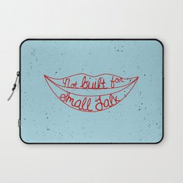 Not Built For Small Talk Laptop Sleeve