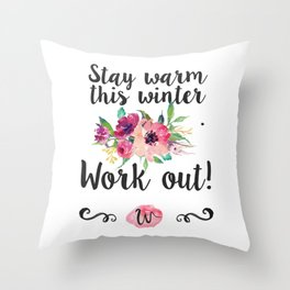 Stay warm this winter. Work Out! Throw Pillow