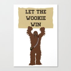 Let the Wookie Win!!! Canvas Print