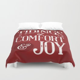 Tidings of Comfort & Joy Duvet Cover
