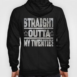 Straight Outta My Twenties Gifts Funny 30th Birthday Gift Hoody