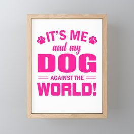 It's Me And My Dog Against The World mag Framed Mini Art Print