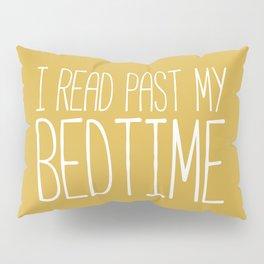 I Read Past My Bedtime (Mustard) Pillow Sham