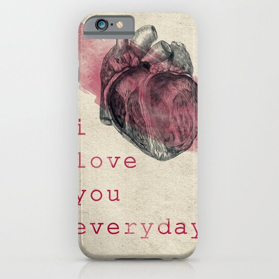 i_love_you_everyday iPhone & iPod Case