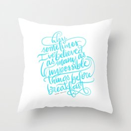 Impossible Things - Alice In Wonderland Hand Lettered Quote Throw Pillow
