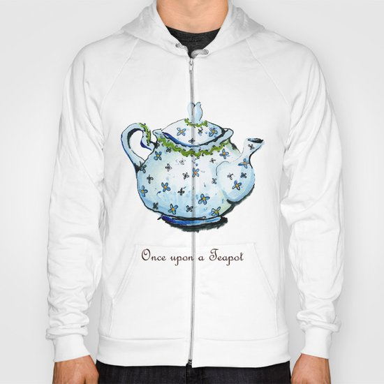 Once Upon A Teapot Hoody