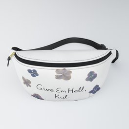 Give Em Hell, Kid Fanny Pack