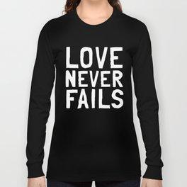 Love Never Fails Long Sleeve T-shirt