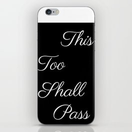 This Too Shall Pass, Society6, Spring, Motivational Quotes, Inspirational Quotes iPhone Skin