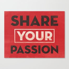 Share Your Passion (Red) Canvas Print